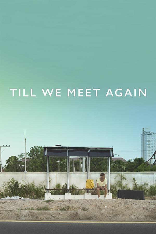 till_we_meet_again_film