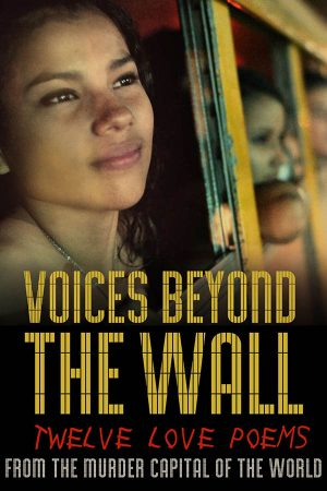 voices_beyond_the_wall_twelve_love_poems_from_the_murder_capital_of_the_world