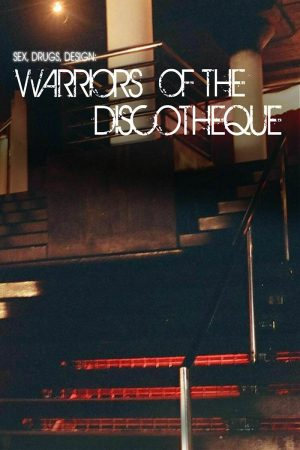 sex_drugs_design_warriors_of_the_discotheque